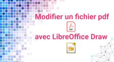 Modifier un fichier PDF avec LibreOfficeDraw by Chaîne principale de la Dane de Lyon